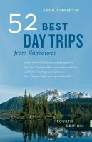 52 Best Day Trips From Vancouver, [2015]