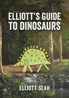 Elliot's Guide to Dinosaurs