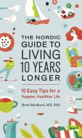 The Nordic Guide to Living 10 Years Longer