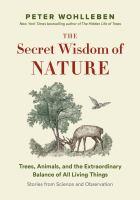 The Secret Wisdom of Nature
