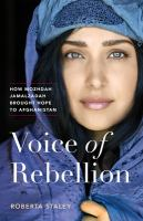 Voice of rebellion : how Mozhdah Jamalzadah brought hope to Afghanistan