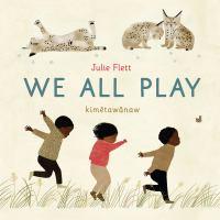 We All Play: Kimêtawânaw
