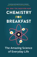 Chemistry for breakfast : the amazing science of everyday life