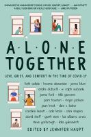 Alone together : love, grief, and comfort in the time of COVID-19.