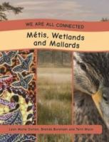 Métis, Wetlands and Mallards