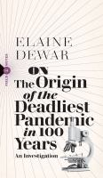 On the Origin of the Deadliest Pandemic in 100 Years