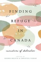 Finding refuge in Canada : narratives of dislocation