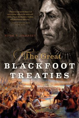 Cover image for The Great Blackfoot Treaties