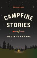 Campfire Stories of Western Canada