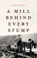 MILL BEHIND EVERY STUMP