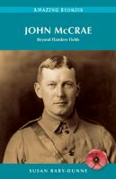 John McCrae: Beyond Flanders Fields