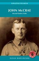 John McCrae: Beyond Flanders Fields
