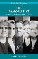 The Famous Five : Canada's crusaders for women's rights