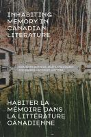 Inhabiting Memory in Canadian Literature
