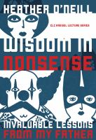 Wisdom in nonsense : invaluable lessons from my father