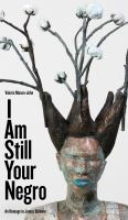 I am still your Negro : an homage to James Baldwin