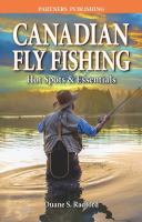 Canadian Fly Fishing Hotspots and Essentials