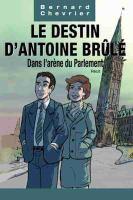 Le destin d'Antoine Brûlé