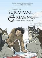 Stories of Survival & Revenge From Inuit Folklore