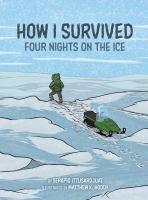 How I survived : four nights on the ice