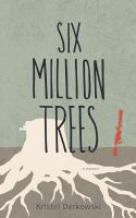 Six Million Trees