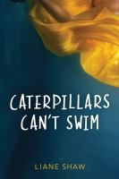 Caterpillars Can't Swim