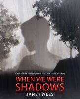 When We Were Shadows: A Holocaust Remembrance Book for Young Readers