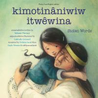 Kimotinâniwiw itwêwina = Stolen words
