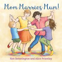 Mom Marries Mum! (boardbook)