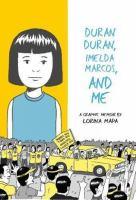 Duran Duran, Imelda Marcos, and Me