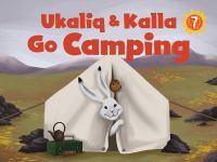Ukaliq & Kalla Go Camping
