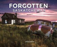 Forgotten Saskatchewan