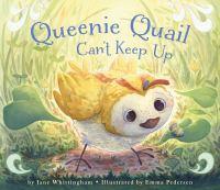 Queenie Quail Can't Keep up