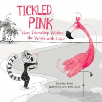 Tickled pink : how friendship washes the world with color