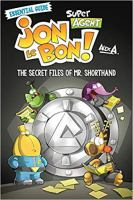 Super Agent Jon Le Bon!. The secret files of Mr. Shorthand