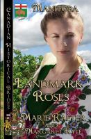 Landmark Roses, Manitoba