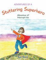 Adventures of A Stuttering Superhero