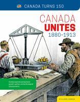 Canada unites 1880-1913