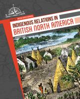 Indigenous Relations in British North America