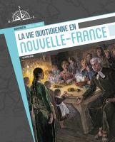 La vie quotidienne en Nouvelle-France