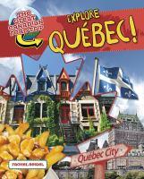 Explore Québec!