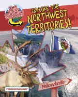 Explore the Northwest Territories!