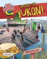 Explore the Yukon!