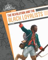 The Revolution and the Black Loyalists