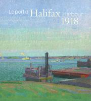 Le Port D'Halifax Harbour 1918