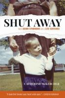 Shut away : when Down syndrome was a life sentence