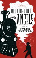 Like rum-drunk angels : a novel