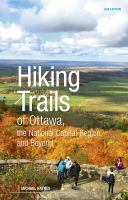 Hiking Trails of Ottawa, the National Capital Region and Beyond