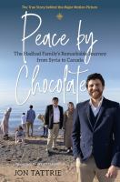Peace by Chocolate : the Hadhad family's remarkable journey from Syria to Canada.