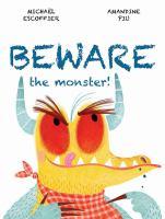 Beware the Monster!